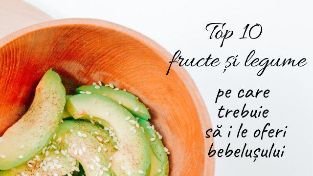 Top 10 fructe si legume pe care trebuie sa le oferi bebelsului